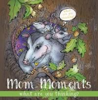 Mom Moments