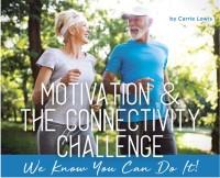 Motivation & The Connectivity Challenge