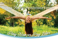 Sum-Sum-Summertime: Play Now or Pay Later